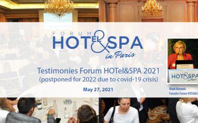 Témoignages : Forum HOTel & SPA 2021 reporté à 2022 en raison de la pandémie de Covid 19